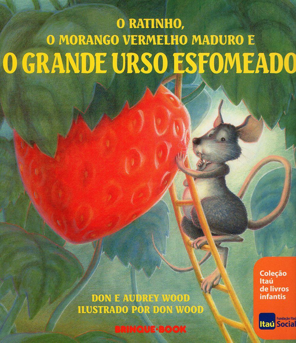 Livro Infantil: O Ratinho, O Morango Vermelho Maduro e o Grande Urso Esfomeado