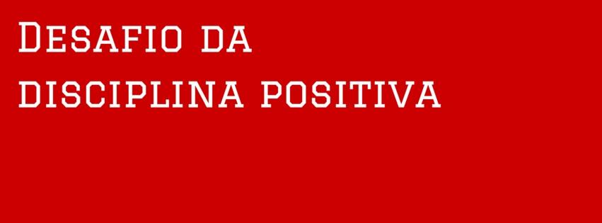disciplina positiva desafio