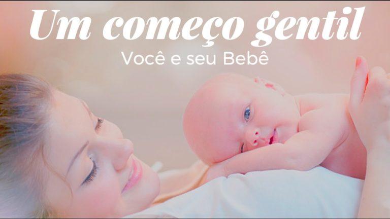 Vídeo – Um começo gentil – Parte 2 – Você e seu Bebê