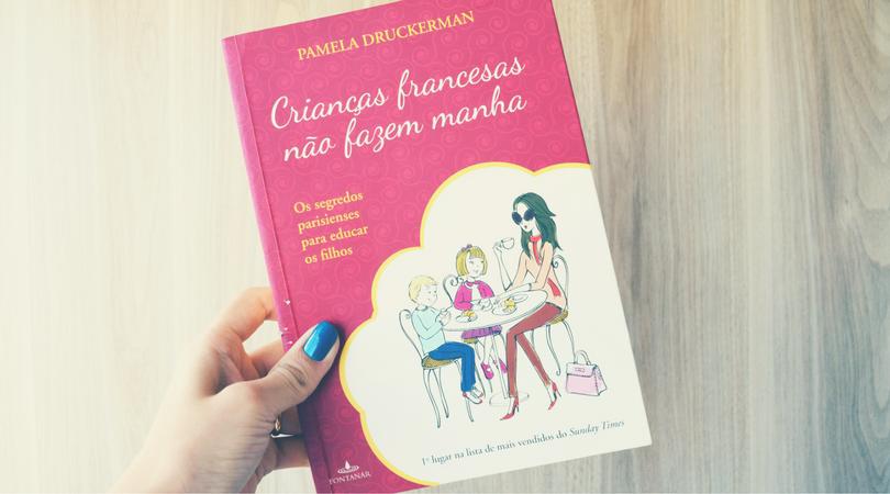 livro-criacao-de-filhos-criancas-francesas-nao-fazem-manha