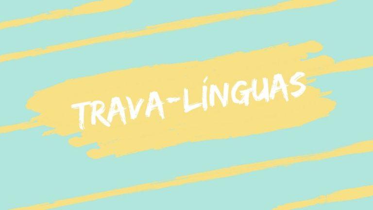 56 trava-língua para você treinar e brincar com as crianças